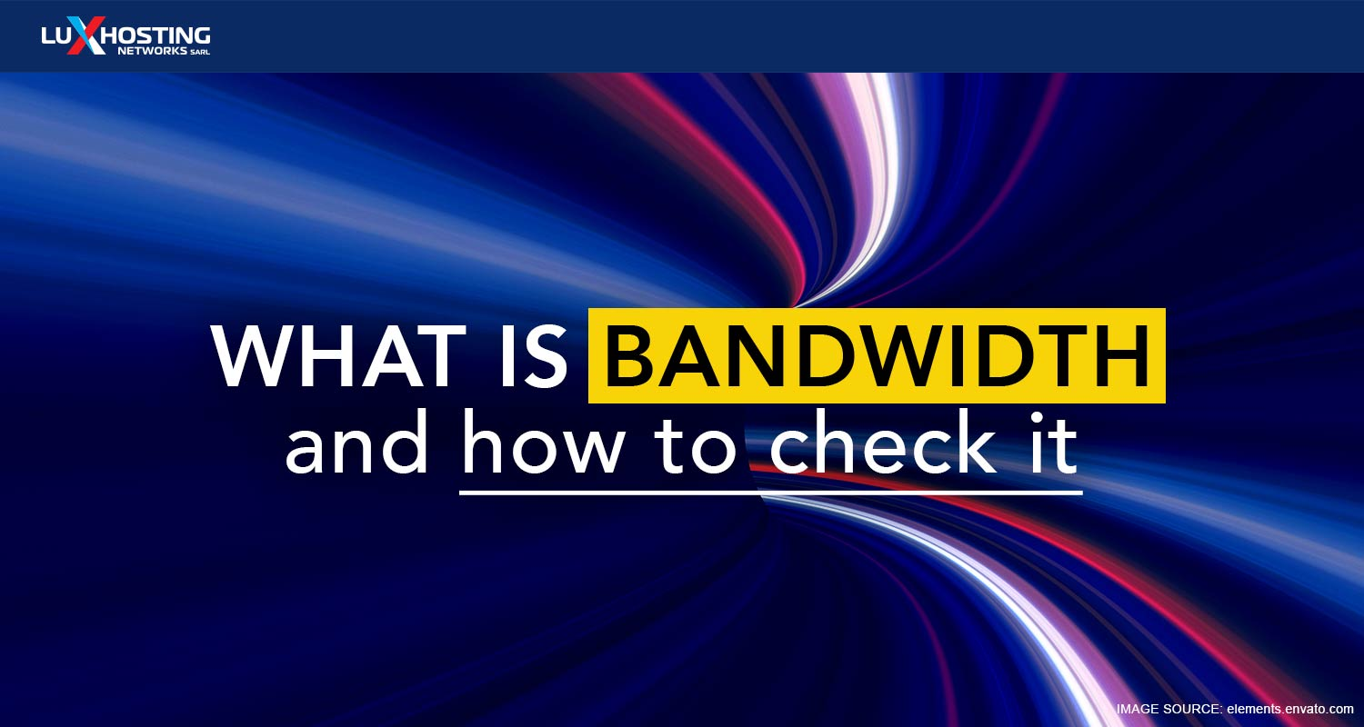 What is Bandwidth and How to Check it?