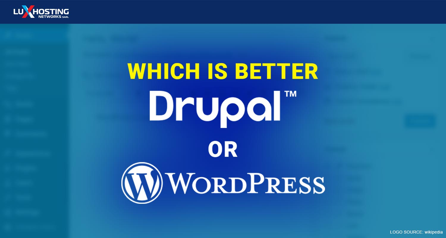 WordPress or Drupal: Which is better?