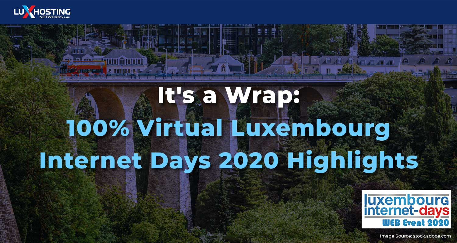 It's a Wrap: 100% Virtual Luxembourg Internet Days 2020 Highlights