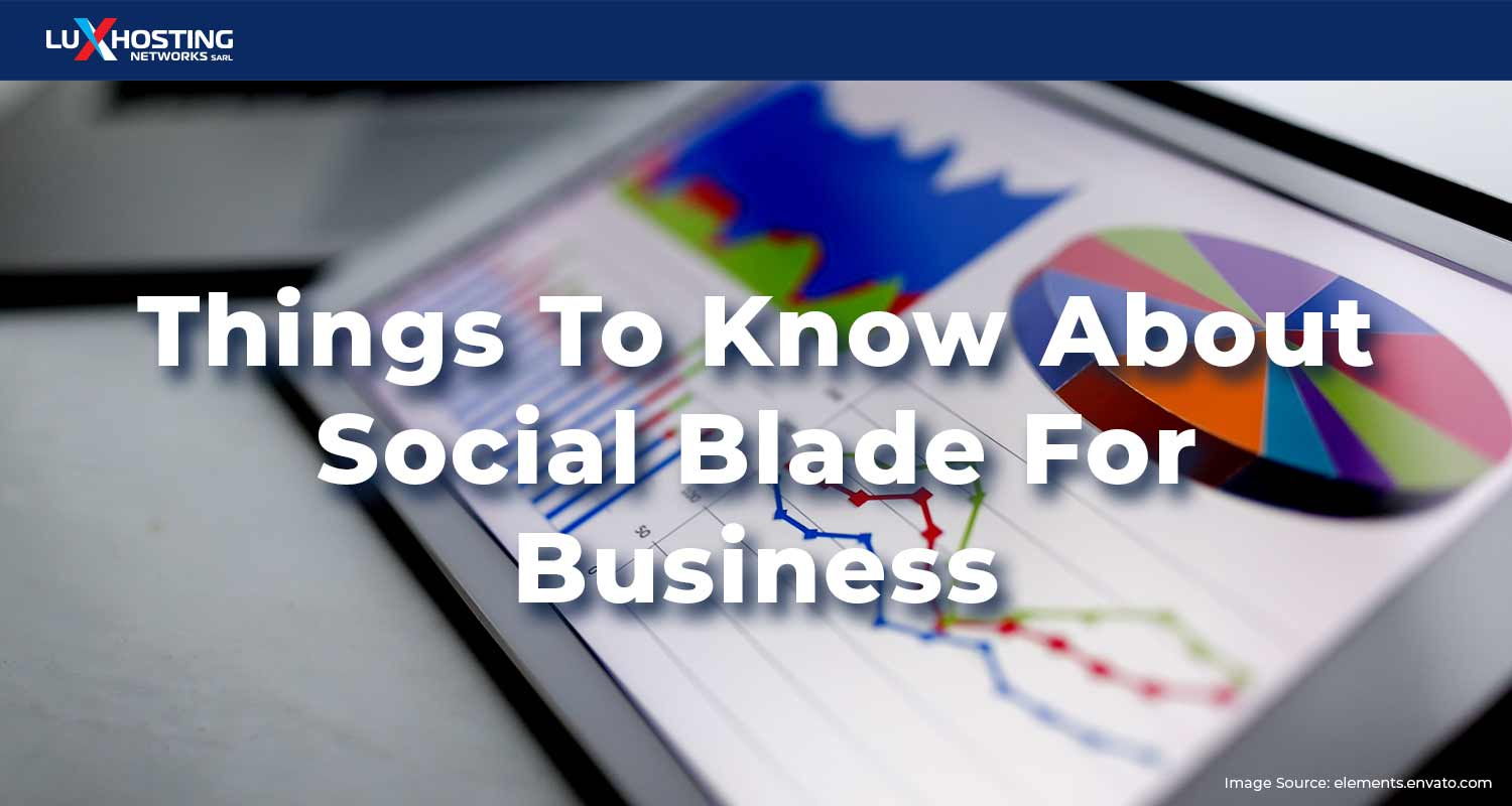 6 Things To Know About Social Blade For Business